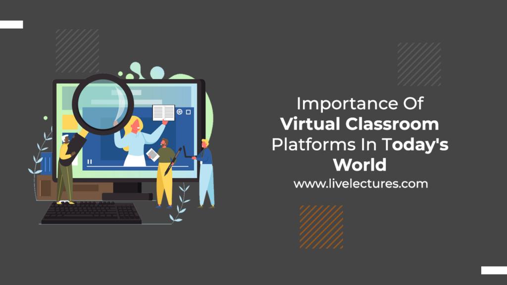 Virtual classroom platforms